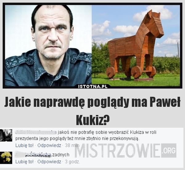 Jakie naprawdę poglądy ma Paweł Kukiz? –